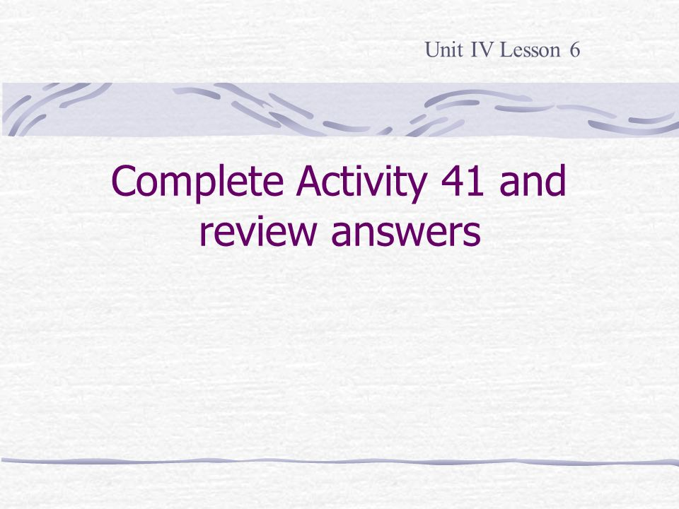 Complete Activity 41 and review answers
