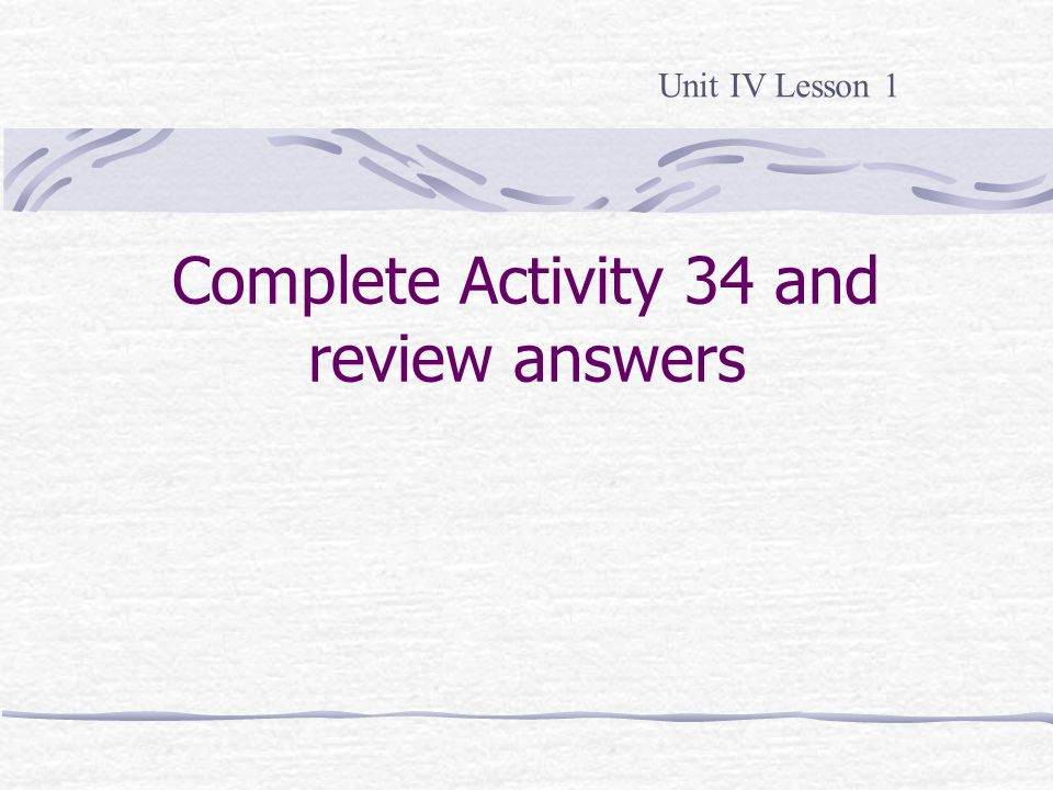 Complete Activity 34 and review answers