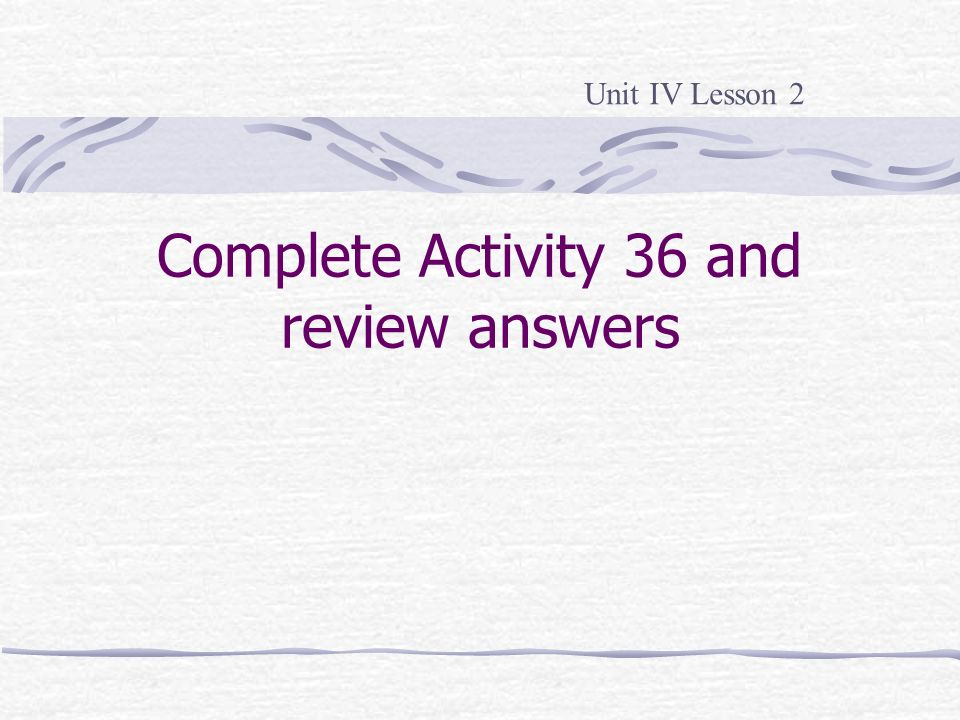 Complete Activity 36 and review answers
