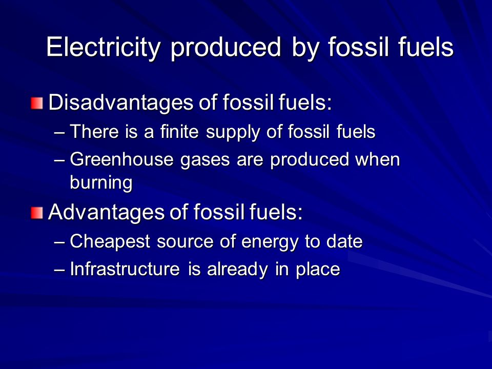advantages and disadvantages of fossil fuels Fossil fuels are of great importance because they can be burned (oxidized to   the use of coal as a fuel predates recorded history.