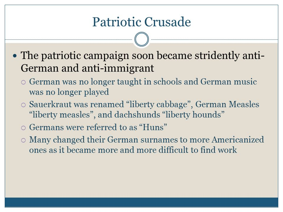 Patriotic Crusade The Campaign Soon Became Stridently Anti German And Immigrant