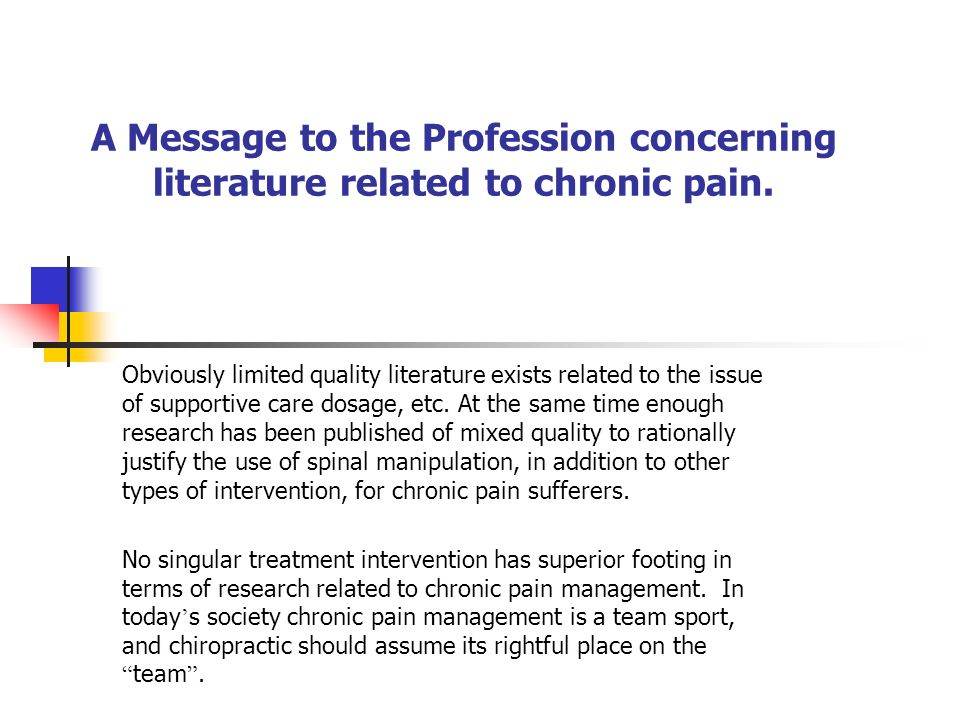 A Message to the Profession concerning literature related to chronic pain.