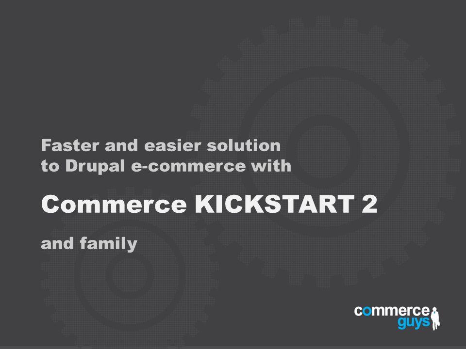 Commerce KICKSTART 2 Faster and easier solution