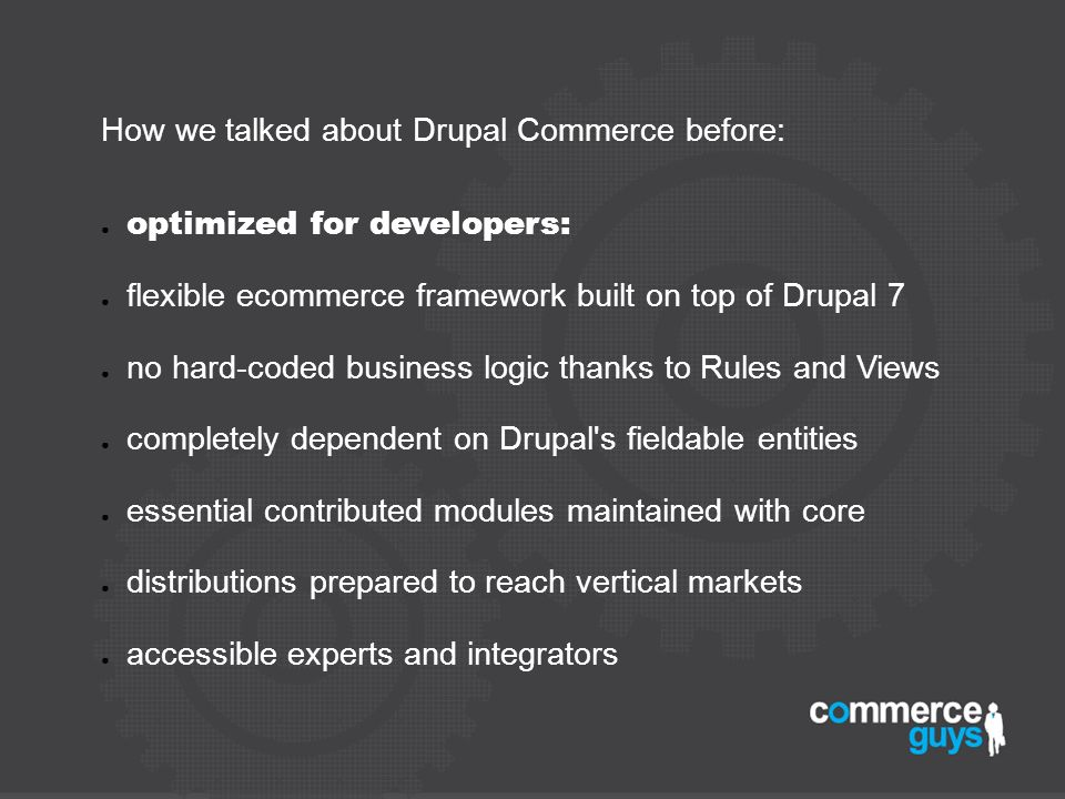 How we talked about Drupal Commerce before: