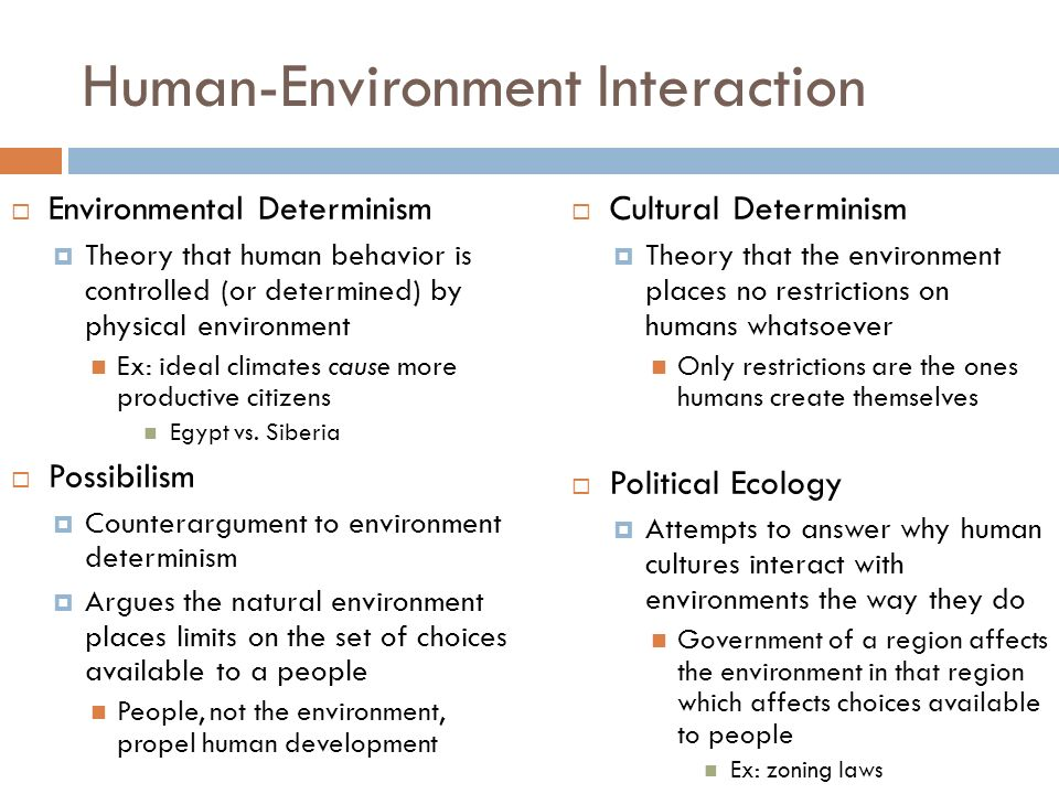 environmental determinism and possibilism Environmental determinism: broken paradigm or viable perspective will and determinismpossibilism denied environmental control but not necessarily other determinantsbut, since environmentalists never completely excluded cultural.