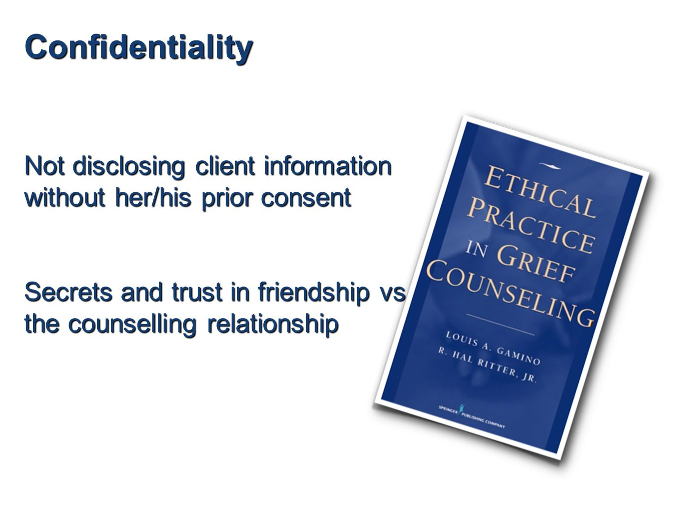 client confidentiality and ethics in the