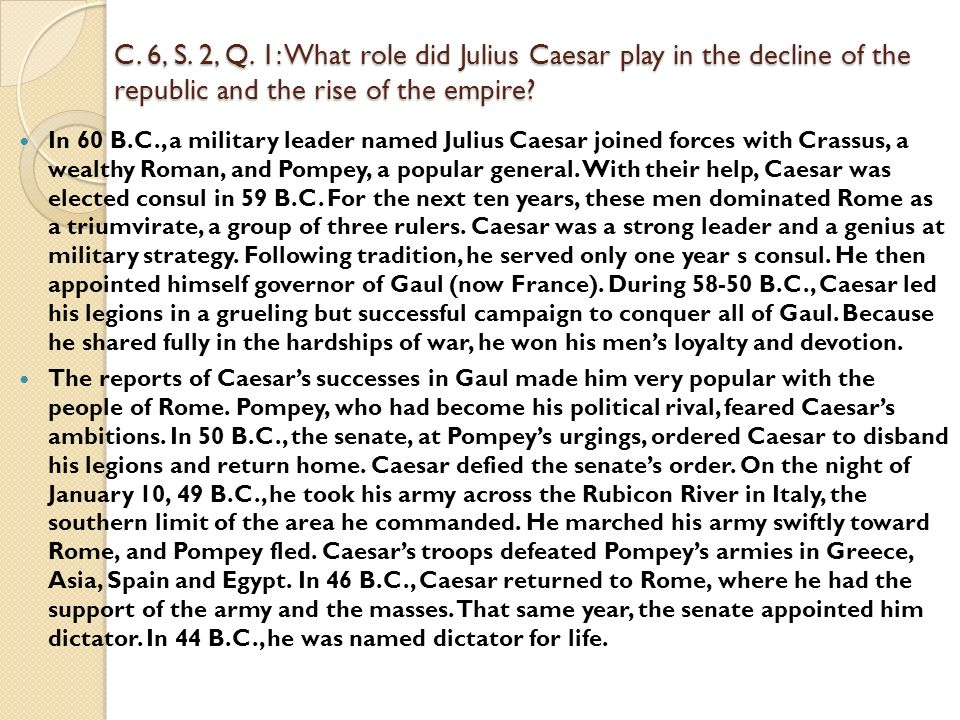 how did julius caesar become a strong dictator in the roman empire Originally answered: how did julius caesar become dictator of the roman   one realizes caesar was able to gain power in rome with good reason—he had .