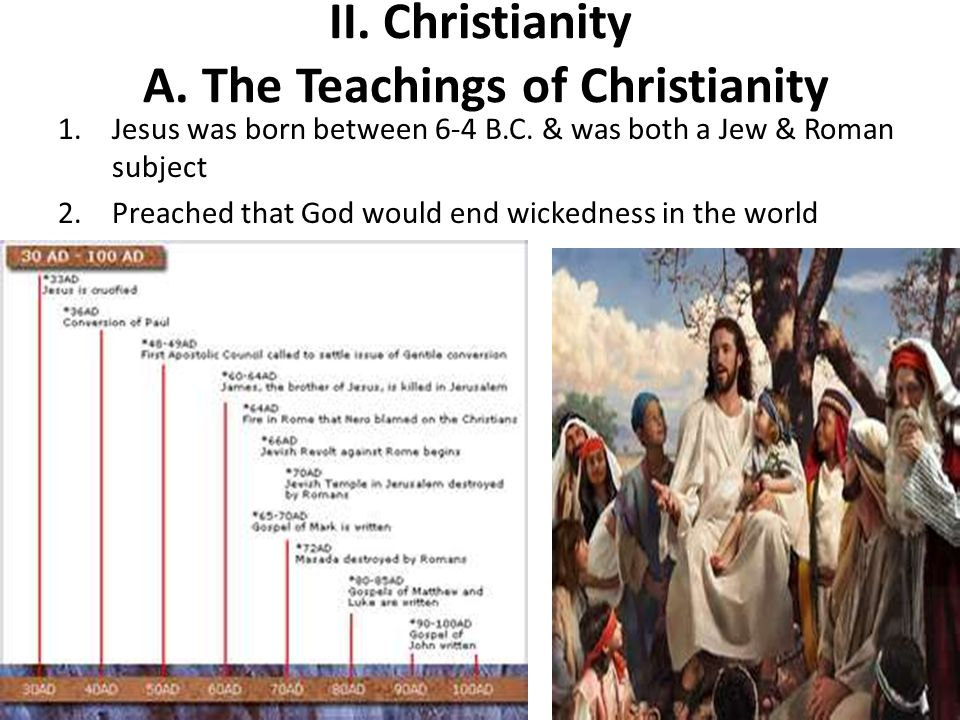 II. Christianity A. The Teachings of Christianity