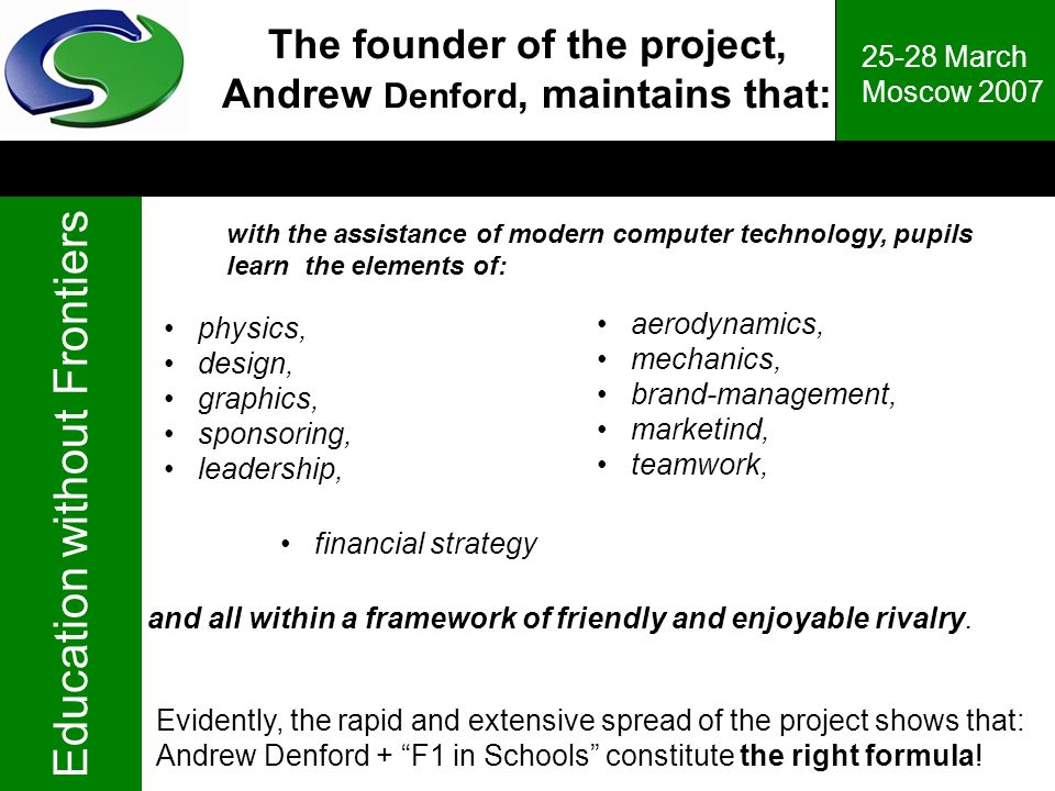 The founder of the project, Andrew Denford, maintains that: