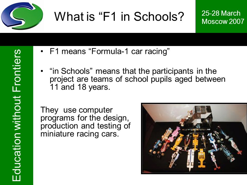 What is F1 in Schools F1 means Formula-1 car racing