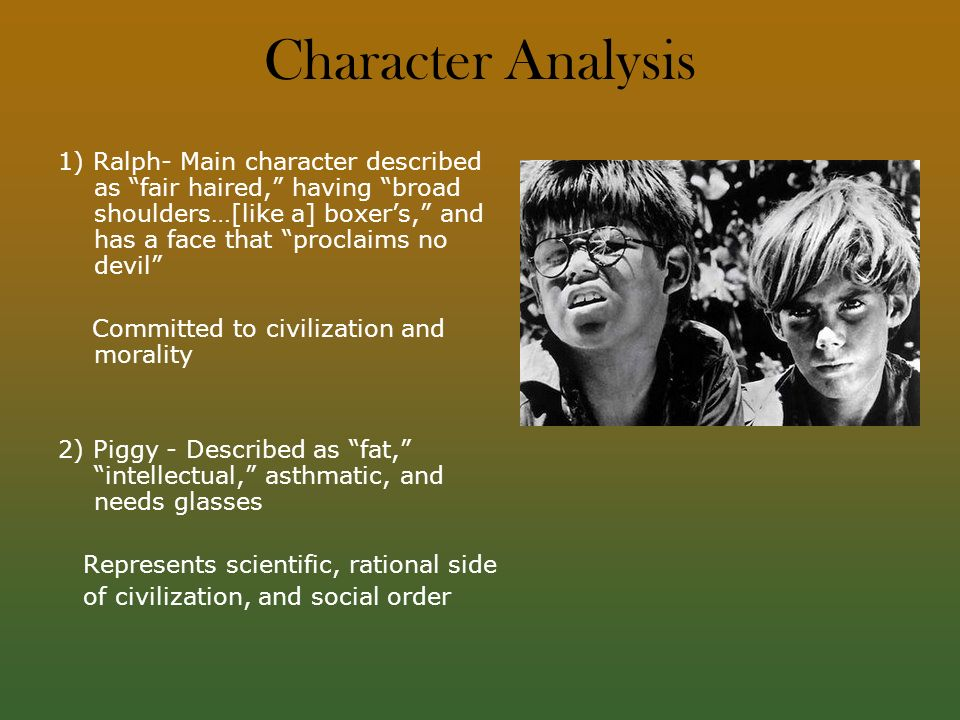 character analysis of ralph in lord of the flies by william golding The flies william golding  ralph is the athletic, charismatic protagonist of  lord of the flies elected the  take the analysis of major characters quick quiz.