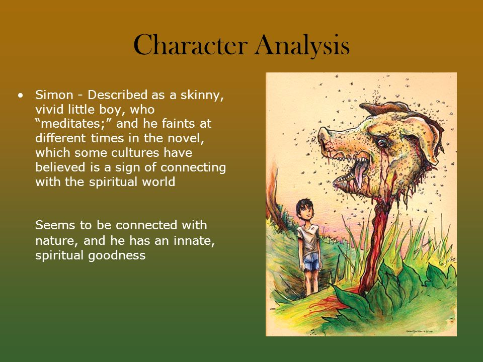 simon s character analysis in william golding s Who is the guide mentor in william golding s lord of the flies we have the answers here lord of the flies by william golding home / literature / lord of the flies / character role analysis simon simon is calm, wise.