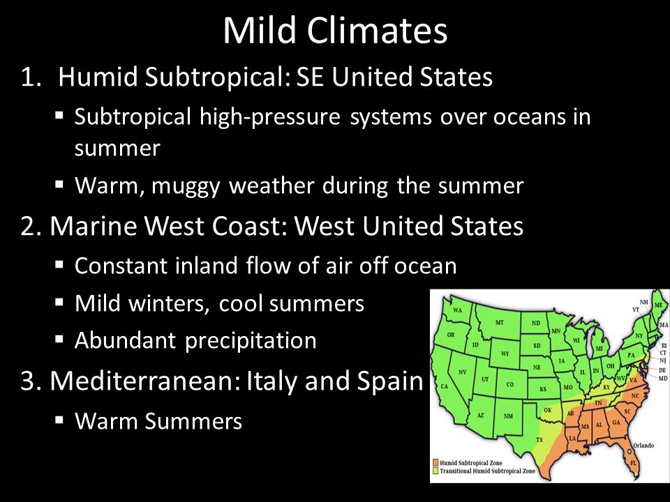 Mild Climates Humid Subtropical: SE United States