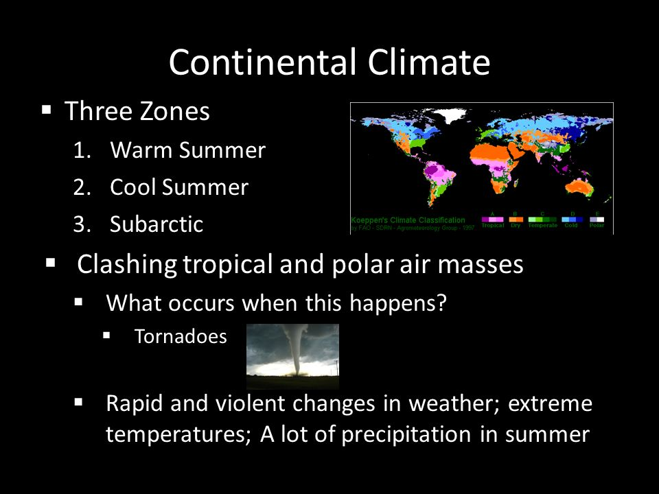 Continental Climate Three Zones Clashing tropical and polar air masses