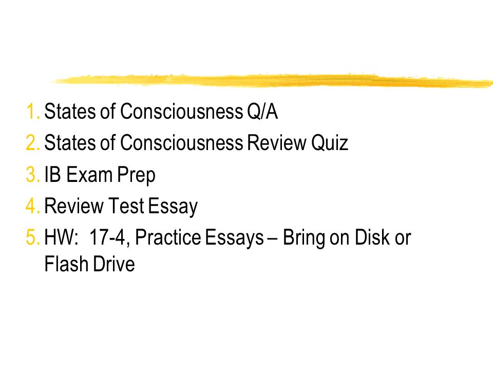 states of consciousness essay questions Start studying psychology: states of consciousness learn vocabulary, terms, and more with flashcards, games, and other study tools.