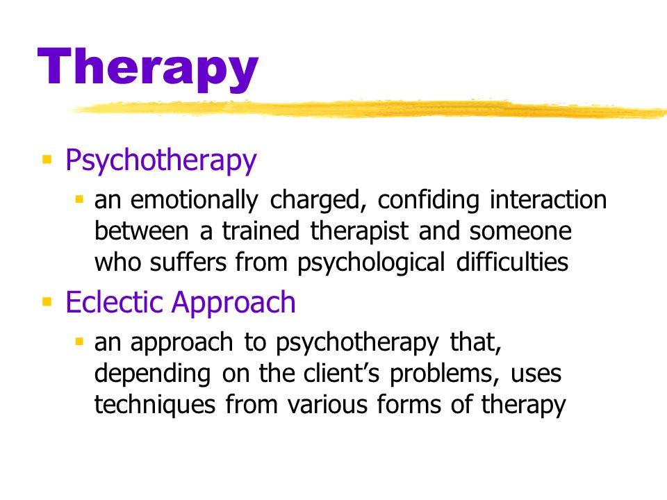 the eclectic approach Eclectic approach incorporates a variety of therapeutic principles and philosophies in order to create the ideal treatment program to meet the specific needs of the client.