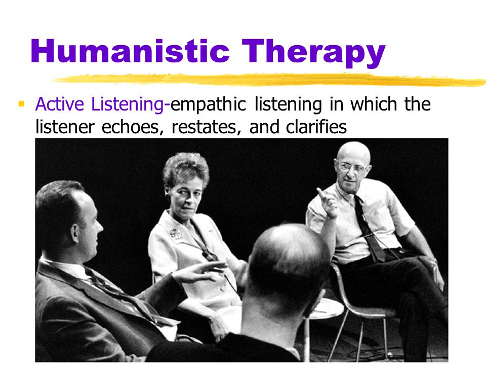 humanistic therapy Humanistic counselors base their practice upon a philosophical foundation  based on  these core conditions permit therapeutic intervention in life areas  which.
