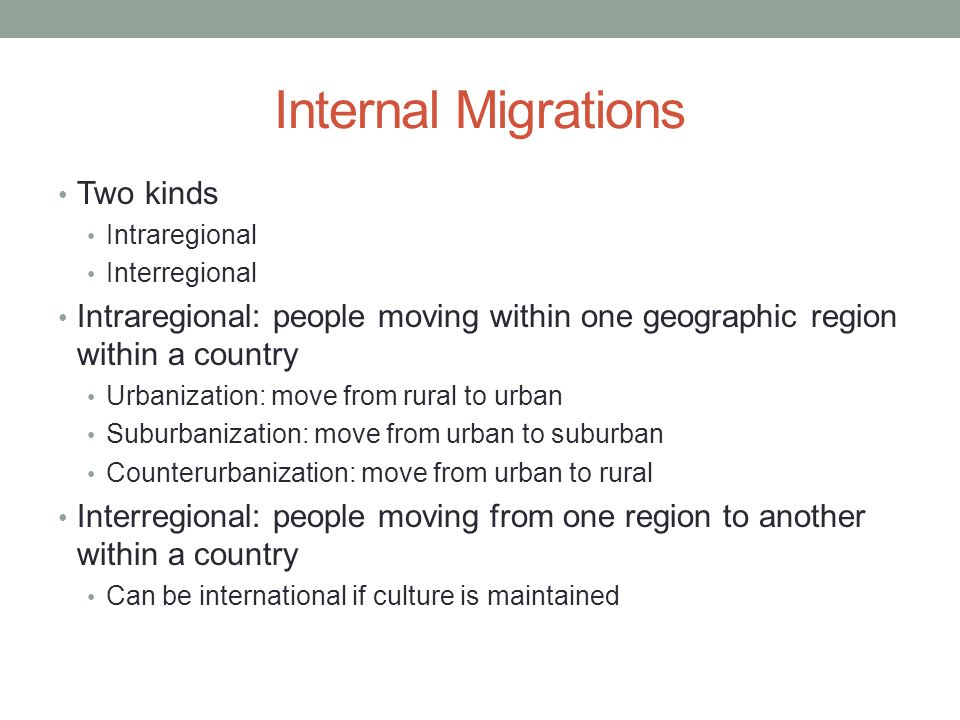 Internal Migrations Two kinds