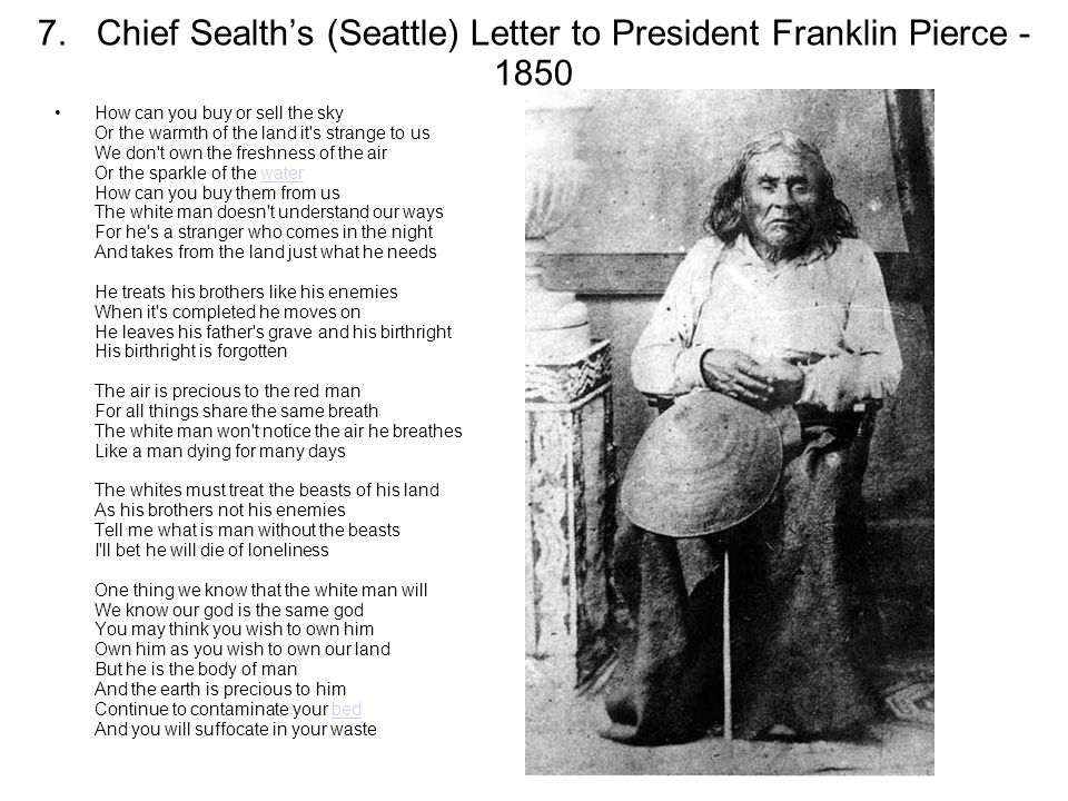 letter to president pierce by chief seattle essays Five-paragraph essay format unit 5 test review bring: #2 pencil  what was the main message form chief seattle's letter to president pierce 25.