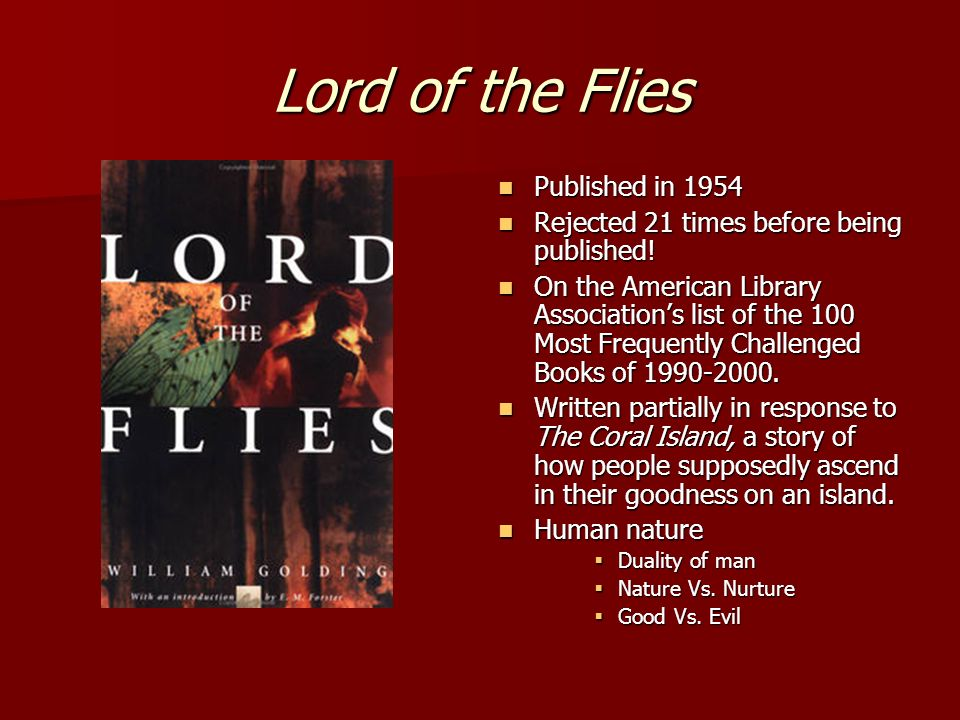 lord of the flies the evils of Lord of the flies is an allegory (essentially a story with a moral), aboutwell, something people can't seem to decide exactly what people can't seem to decide exactly what it's either about the inherent evil of man, or psychological struggle, or religion, or human nature, or the author's feelings on war (golding was in the navy during .