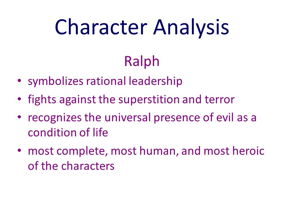 an analysis of the character of ralph Lord of the flies character analysis - ralph essays: over 180,000 lord of the flies character analysis - ralph essays, lord of the flies character analysis - ralph term papers, lord of the flies character analysis - ralph research paper, book reports 184 990 essays, term and research papers available for unlimited access.