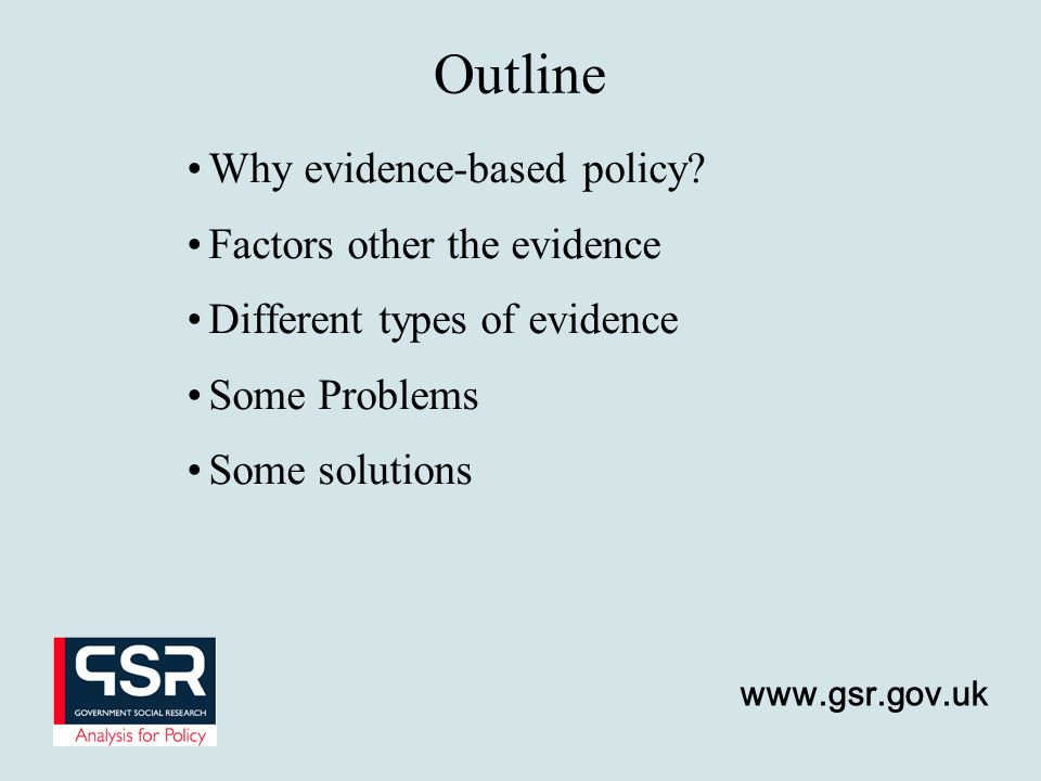 Outline Why evidence-based policy Factors other the evidence