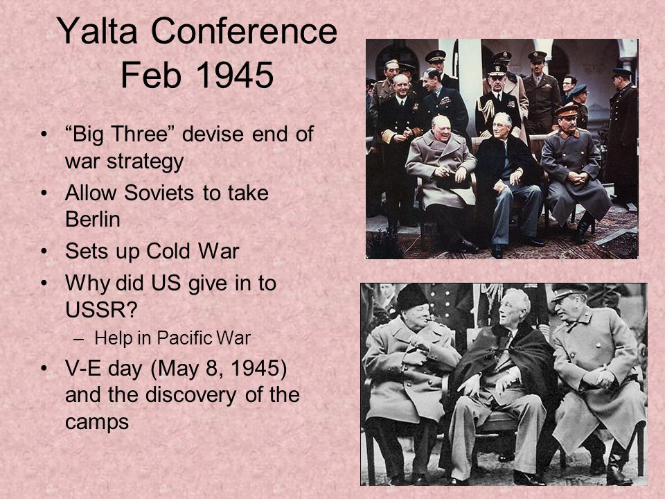 Yalta Conference Feb 1945 Big Three devise end of war strategy