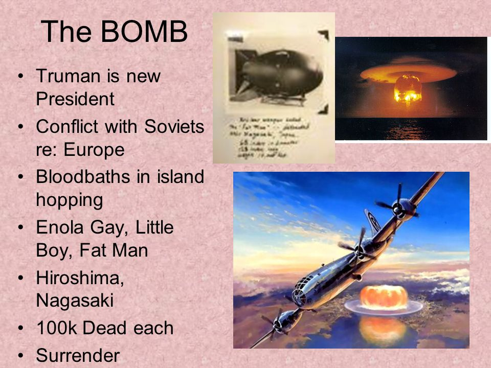 The BOMB Truman is new President Conflict with Soviets re: Europe