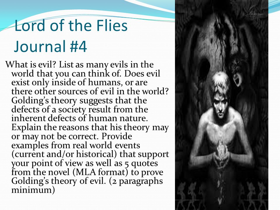 lord flies man inherently evil Essays related to inherently evil  whether man is inherently evil,  opinion suggesting an evil human nature  lord of the flies is but an abstract .