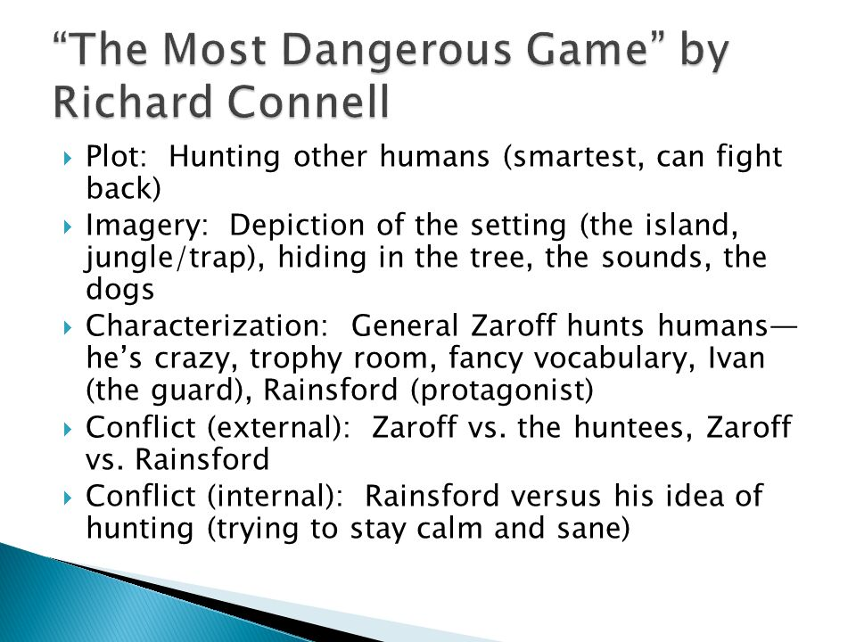 "essay of the most dangerous game by richard connell Why do people think ""the most dangerous game"" by richard connell has such a wide appeal why do people think ""the most dangerous game"" by richard connell has such a wide appeal 564 why do people think ""the most dangerous game"" by richard connell has such a wide appeal."