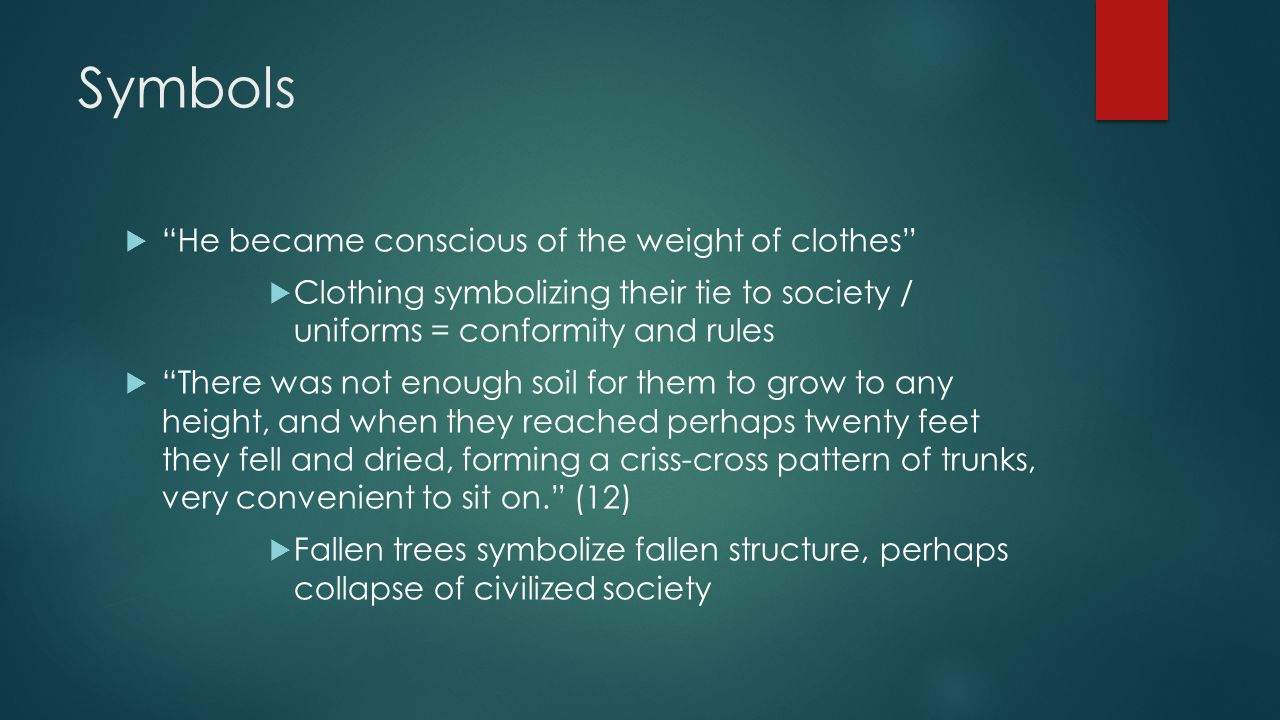 Symbols He became conscious of the weight of clothes