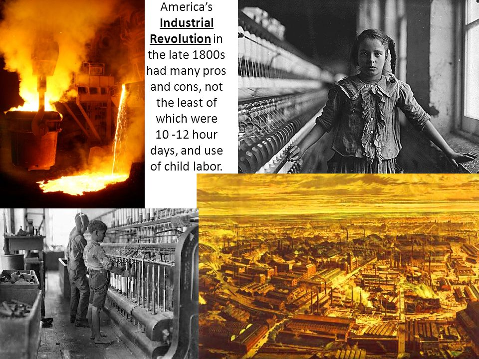 cons of industrial america Early american railroads in 1869, a golden spike linked the central pacific railroad and the union pacific railroad at promontory, utah the development of railroads was one of the most important phenomena of the industrial revolution.