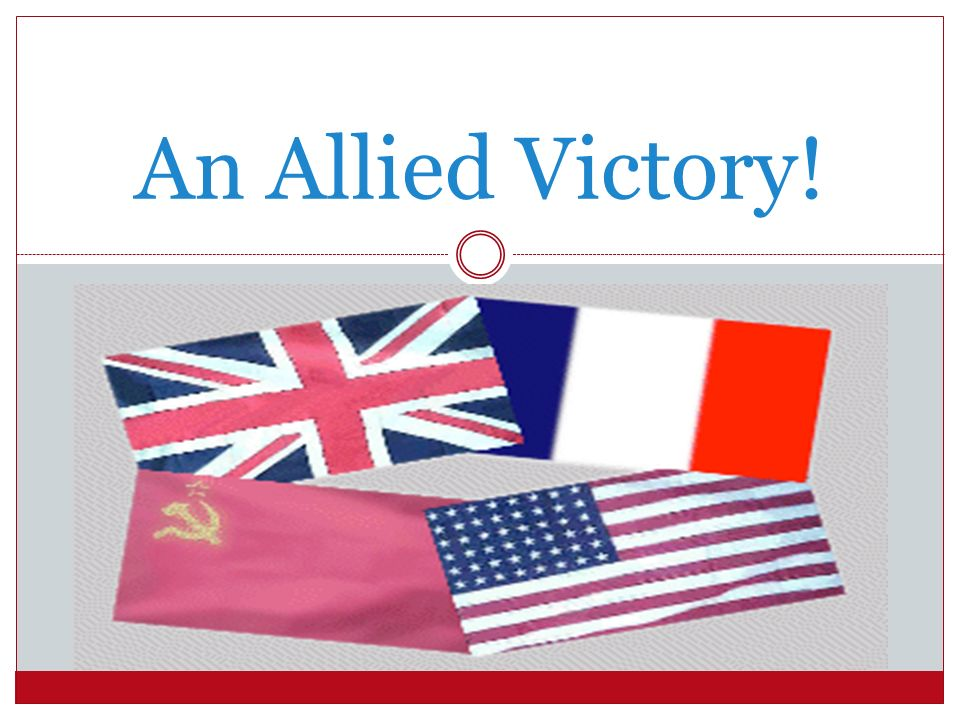 An Allied Victory!