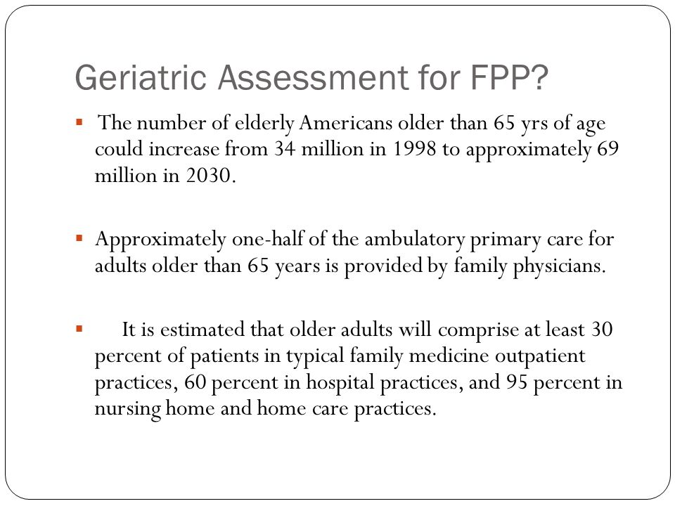 assessment of the geriatric patient with Describe the elements of a comprehensive health assessment of a geriatric patient what special considerations should the nurse keep in mind while.