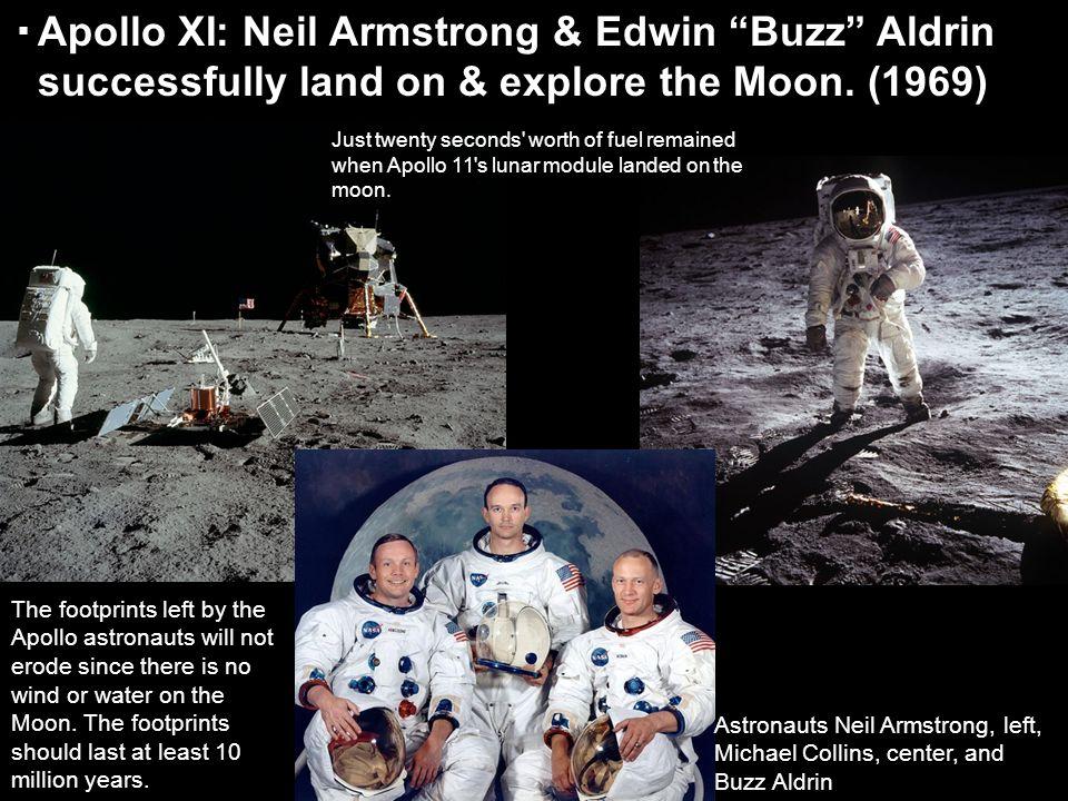 Apollo XI: Neil Armstrong & Edwin Buzz Aldrin successfully land on & explore the Moon. (1969)