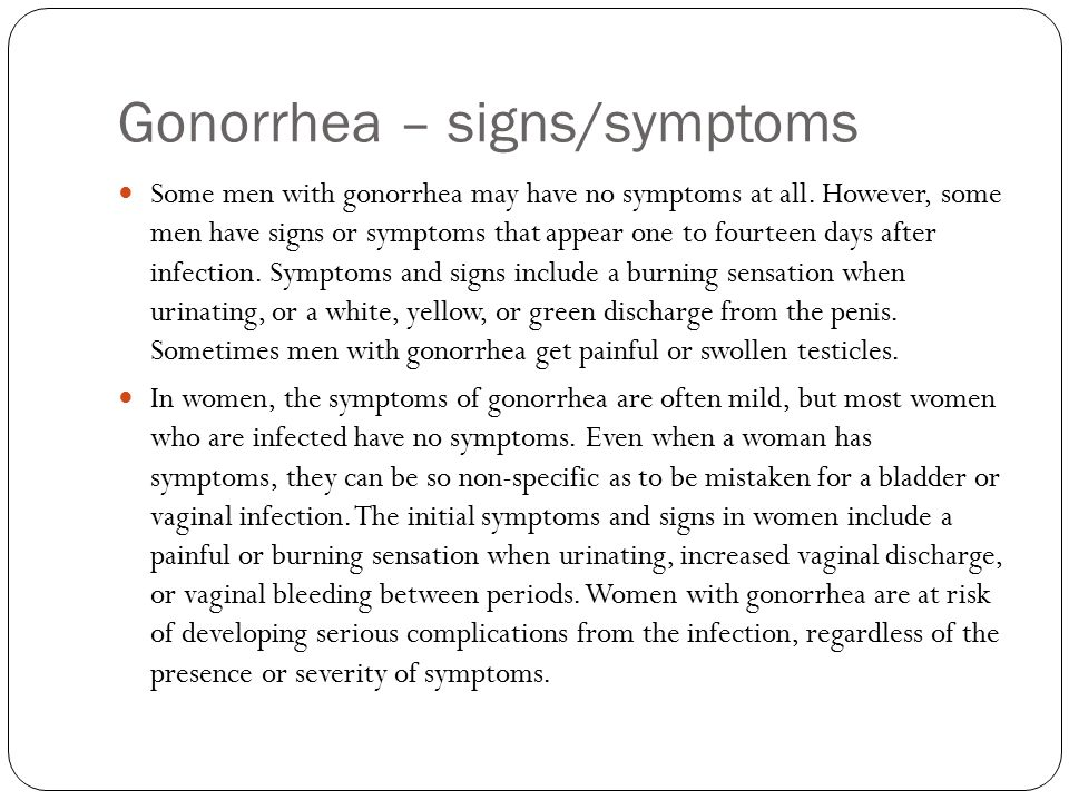 Gonorrhea – signs/symptoms