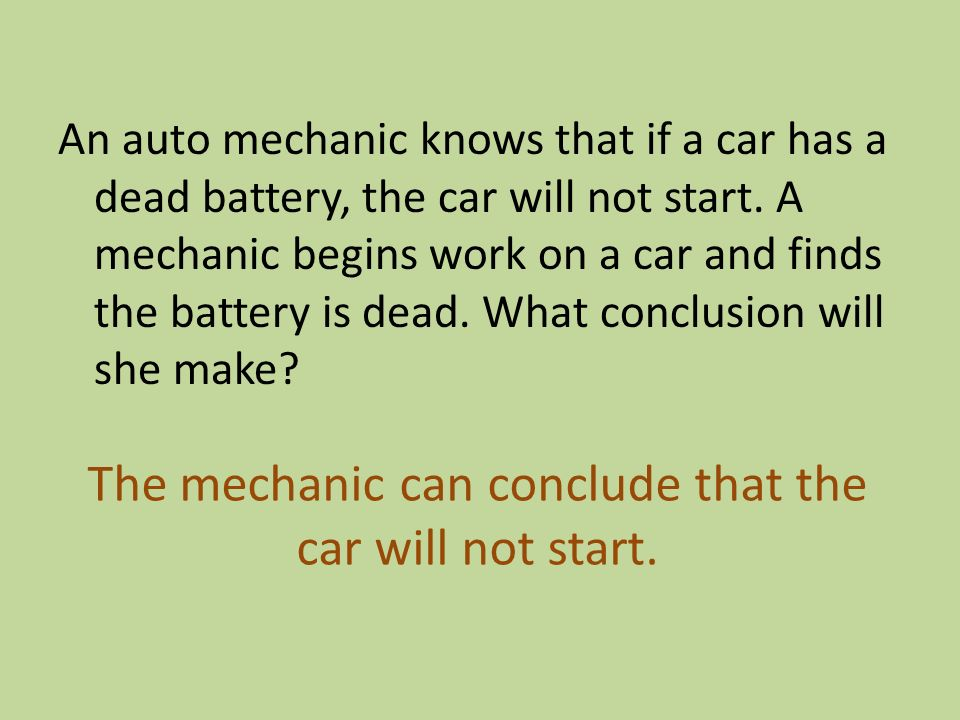 The mechanic can conclude that the car will not start.