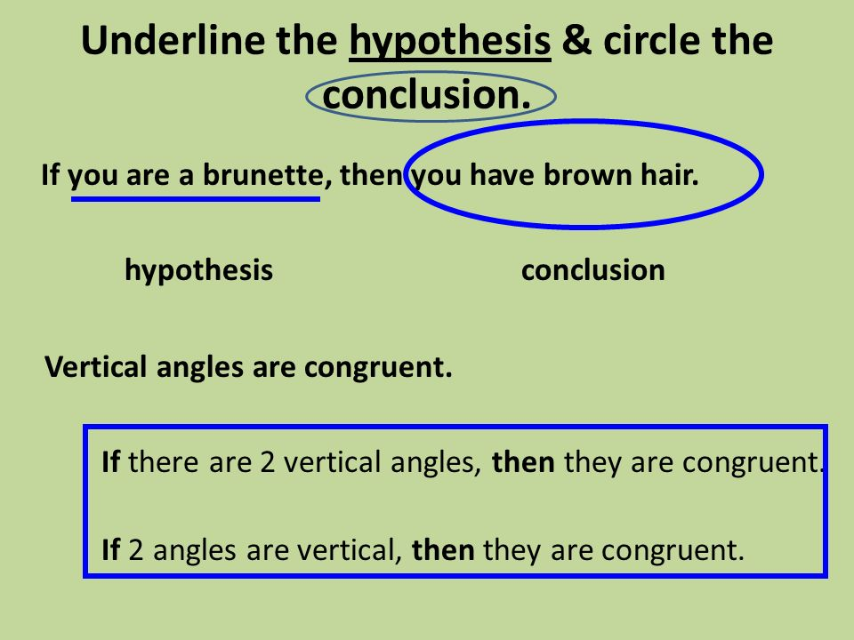 Underline the hypothesis & circle the conclusion.