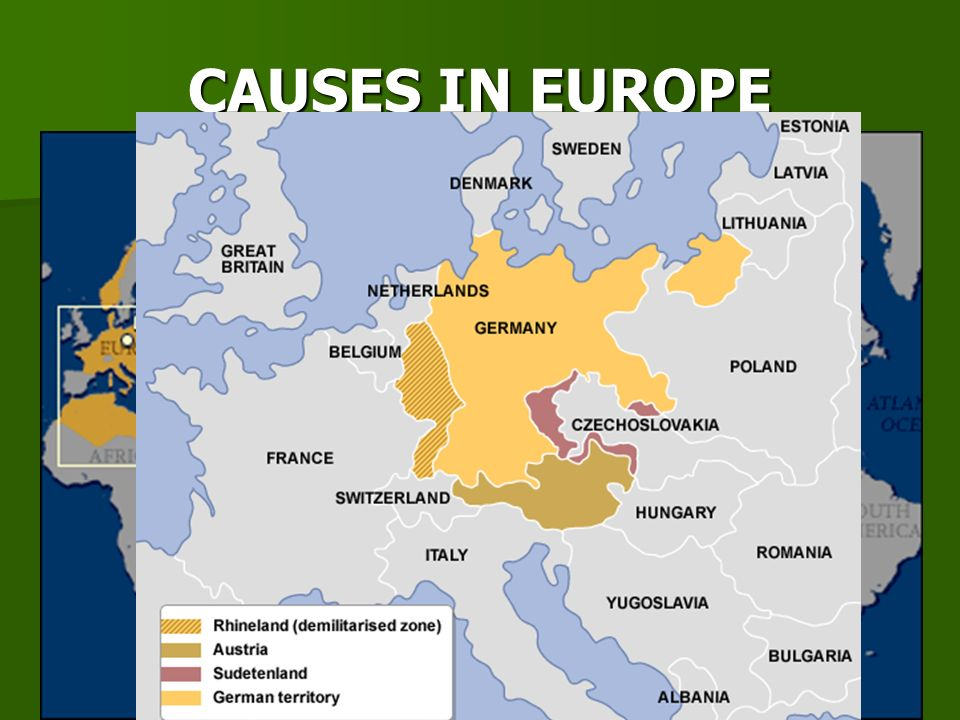 CAUSES IN EUROPE Germany, Italy, Japan became allies- Axis Powers