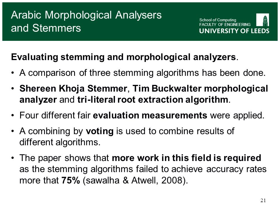 Arabic Morphological Analysers and Stemmers