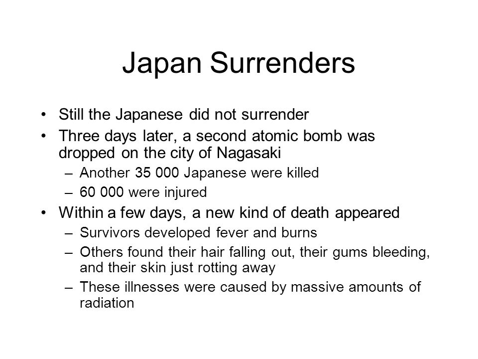 Japan Surrenders Still the Japanese did not surrender