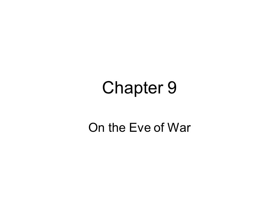 Chapter 9 On the Eve of War