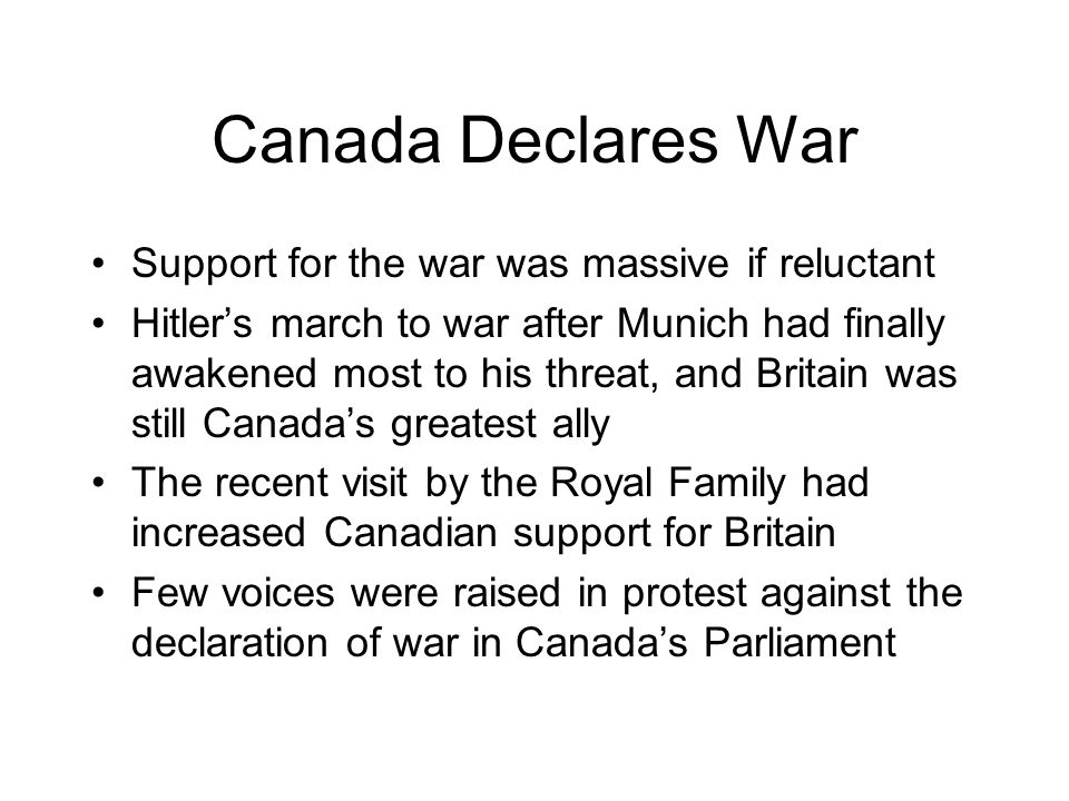 Canada Declares War Support for the war was massive if reluctant