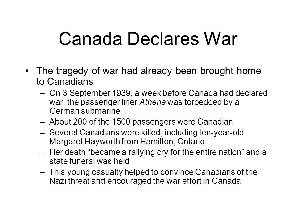Canada Declares War The tragedy of war had already been brought home to Canadians.