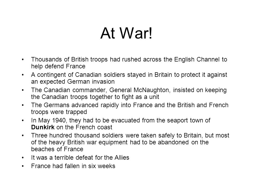 At War! Thousands of British troops had rushed across the English Channel to help defend France.