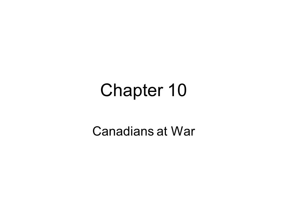 Chapter 10 Canadians at War