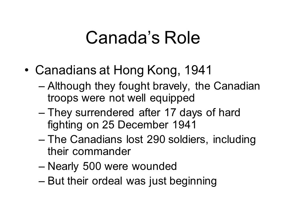 Canada's Role Canadians at Hong Kong, 1941