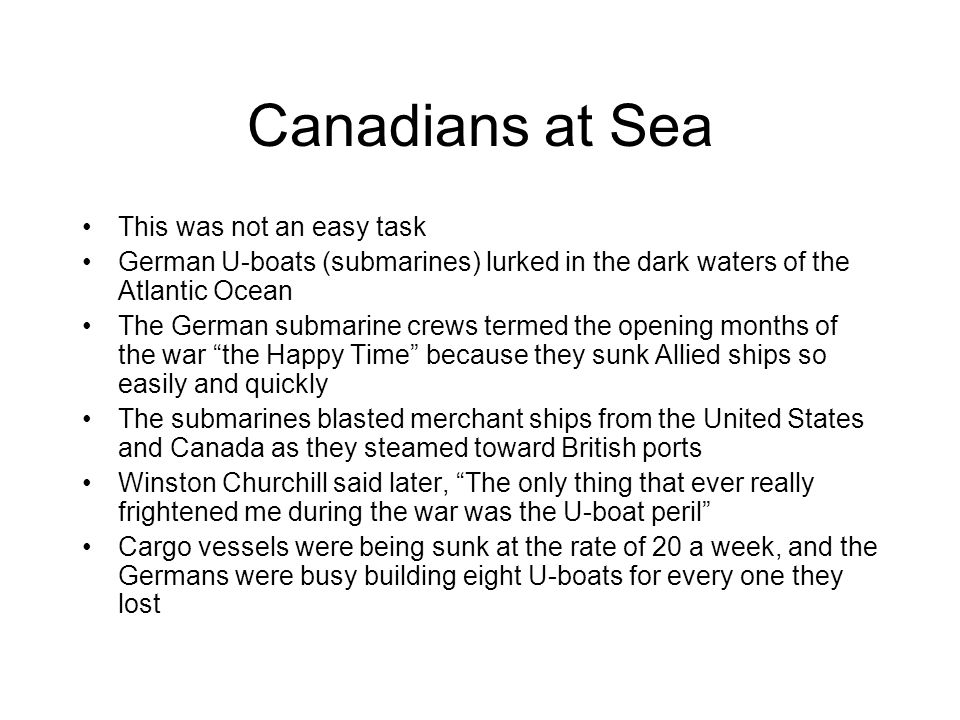 Canadians at Sea This was not an easy task