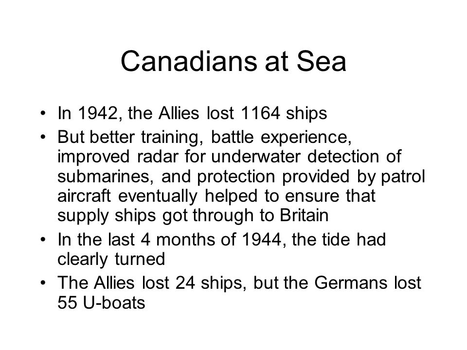 Canadians at Sea In 1942, the Allies lost 1164 ships