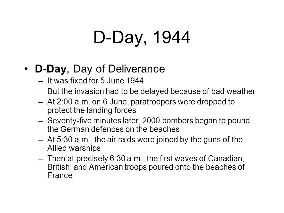 D-Day, 1944 D-Day, Day of Deliverance It was fixed for 5 June 1944